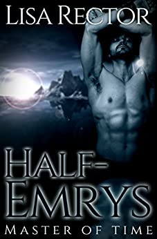 Half-Emrys: Master of Time (The Emrys Chronicles Book 3) by [Rector, Lisa]