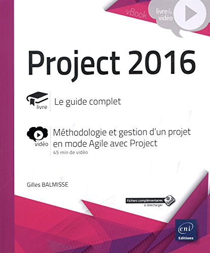 Project 2016 - Complément vidéo : Méthodologie et gestion d'un projet en mode Agile avec Project