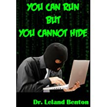 You Can Run But You Cannot Hide: Protect Yourself Online (Politics & Current Events Book 1) (English Edition)