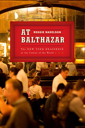 at-balthazar-the-new-york-brasserie-at-the-center-of-the-world-english-edition