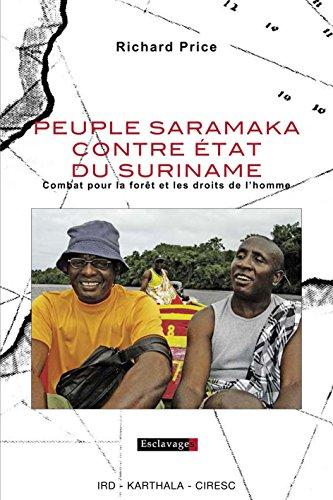 Peuple Saramaka contre Etat du Suriname - Combat pour la forêt et les droits de l'homme (Esclavages) (French Edition)