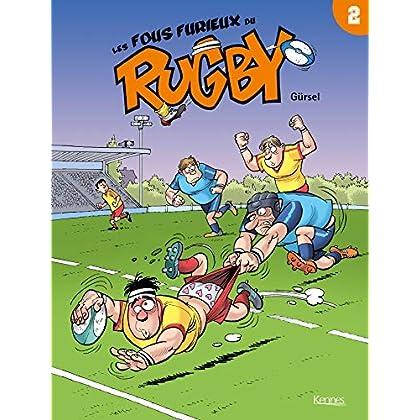 Les Fous furieux du rugby T02