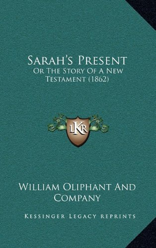 Sarah's Present: Or the Story of a New Testament (1862)