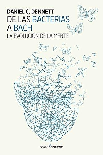 DE LAS BACTERIAS A BACH - Daniel Dennett