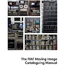 The FIAF Moving Image Cataloguing Manual