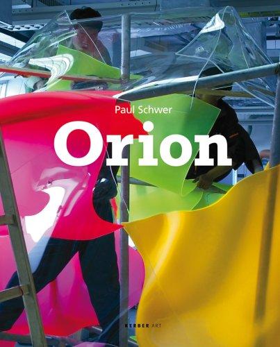 Paul Schwer - Orion: Installation, Plastik, Malerei (Kerber Art (Hardcover))