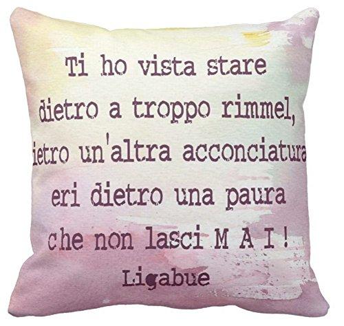 Cuscino Personalizzato 40x40 Frase Canzone Luciano Ligabue Frase D