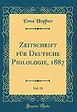 Zeitschrift Für Deutsche Philologie, 1887, Vol. 19 (Classic Reprint)