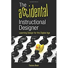 The Accidental Instructional Designer: Learning Design for the Digital Age by Carolyn Bean (2014-05-30)