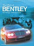 The DNA of Bentley: Rich Heritage, Challenging Future
