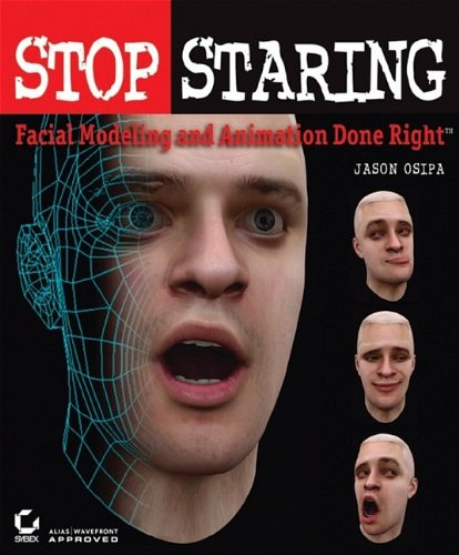 Stop Staring: Facial Modeling and Animation Done Right