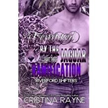 Tempted by the Jaguar #3: Ramification (Riverford Shifters)