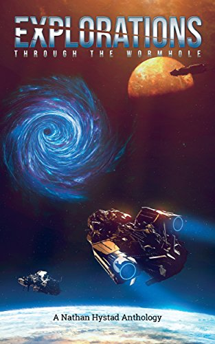 Explorations: Through the Wormhole (Explorations Volume One)