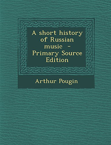 A short history of Russian music  - Primary Source Edition