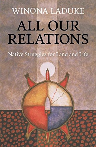 All Our Relations: Native Struggles for Land and Life por Winona LaDuke