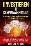 Produkt-Bild: Investieren in Kryptowährungen: Der leichte Einstieg in den Handel mit Kryptowährungen. Digitale Währungen verstehen, aufbewahren und investieren.