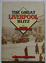 The Great Liverpool Blitz (Liverpool dossier series)