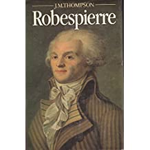 Robespierre by J. M. Thompson (1988-08-30)