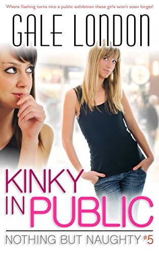 kinky-in-public-lesbian-erotica-nothing-but-naughty-book-5-english-edition