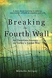 Breaking the Fourth Wall: An Uncertain Journey on Turkey's Lycian Way (English Edition)