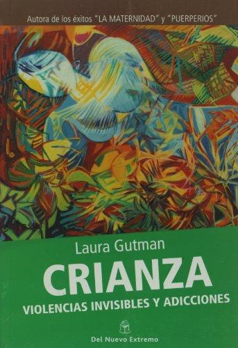 Descargar Libro CRIANZA,VIOLENCIAS INVISI.Y de Laura Gutman
