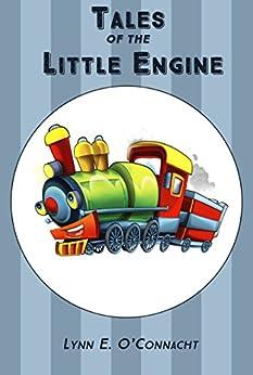 Tales of the Little Engine (English Edition) di [O'Connacht, Lynn E.]