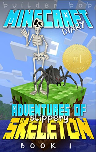 minecraft-diary-the-adventures-of-slippery-skeleton-an-unofficial-minecraft-books-for-kids-minecraft