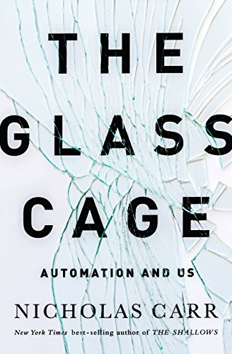 The Glass Cage: Automation and Us eBook: Nicholas Carr: Amazon.de ...