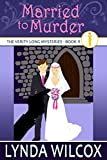 Married to Murder (Verity Long) by Lynda Wilcox