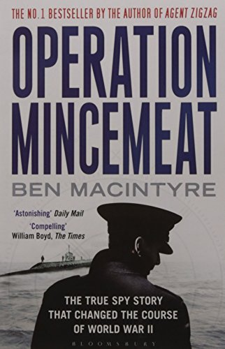 Operation Mincemeat: The True Spy Story That Changed the Course of World War II by Macintyre, Ben (September 6, 2010) Paperback