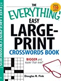 The Everything Easy Large-Print Crosswords Book: Bigger and Easier Than Ever (Everything S.)