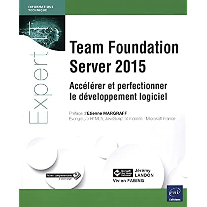 Team Foundation Server 2015 - Accélérer et perfectionner le développement logiciel