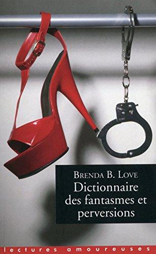 Dictionnaire des fantasmes et perversions par Love Brenda b