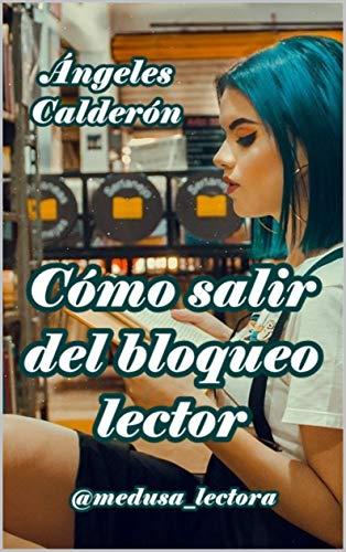Cómo salir del bloqueo lector eBook: Ángeles Calderón: Amazon.es ...