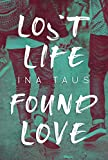 Lost Life Found Love