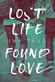https://www.amazon.de/Lost-Life-Found-Love-Taus-ebook/dp/B07H6YM7T1/ref=sr_1_fkmr0_1?ie=UTF8&qid=1536604388&sr=8-1-fkmr0&keywords=ina+taus+lost+life+find+love