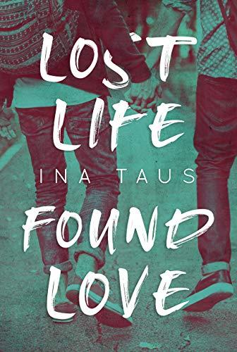 Lost Life Found Love von [Taus, Ina]
