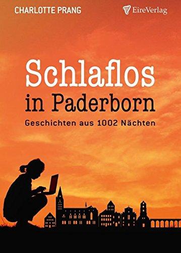Schlaflos in Paderborn: Geschichten aus 1002 Nächten
