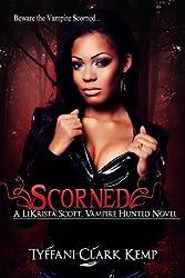 Scorned: Vampire Hunted #1: A LeKrista Scott, Vampire Hunted novel (English Edition)