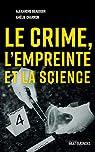 Le crime, l'empreinte et la science par Beaudoin