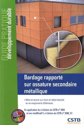 Bardage rapporté sur ossature secondaire métallique: Mise en oeuvre sur murs en béton banché ou en maçonnerie d'éléments.