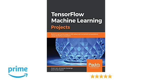 Buy TensorFlow Machine Learning Projects: Build 13 real
