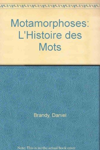 MOTAMORPHOSES. L'histoire des mots, Edition 1986