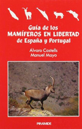Guía de los mamíferos en libertad de España y Portugal (Ciencias Del Hombre Y De La Naturaleza) por Álvaro Castells Fernández
