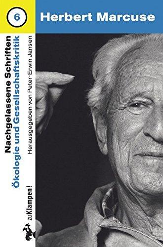 Nachgelassene Schriften, Bd.6, Ökologie und Gesellschaftskritik by Herbert Marcuse (2008-12-05)