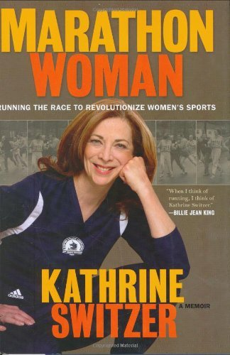 Marathon Woman: Running the Race to Revolutionize Women's Sports by Kathrine Switzer (2007-03-30) par Kathrine Switzer
