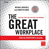 The Great Workplace: Building Trust and Inspiring Performance Facilitators Guide
