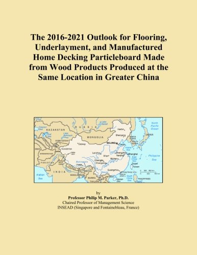 the-2016-2021-outlook-for-flooring-underlayment-and-manufactured-home-decking-particleboard-made-fro