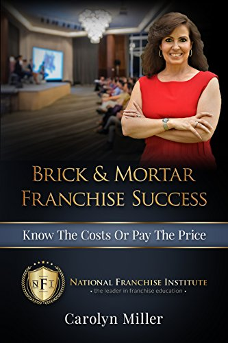 Brick & Mortar Franchise Success: Know the Costs or Pay the Price (English Edition)