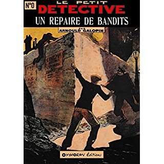 Un repaire de bandits (Le Petit Détective t. 0) (French Edition)